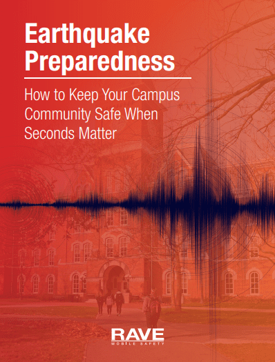 Earthquake Preparedness: How to Keep Your Campus Community Safe When Seconds Matter