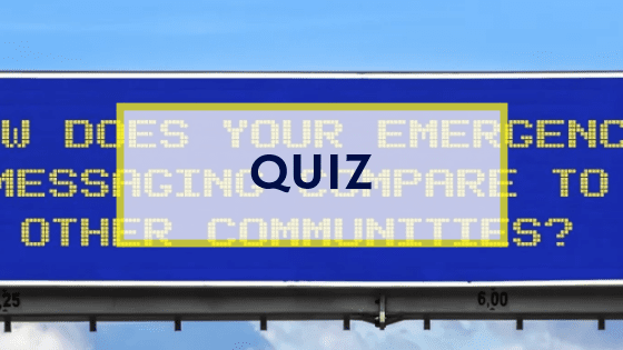 Quiz: How Does Your Emergency Messaging Compare to Other Communities?