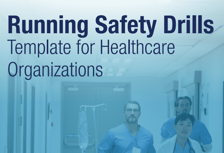Running Safety Drills: Template for Healthcare Organizations