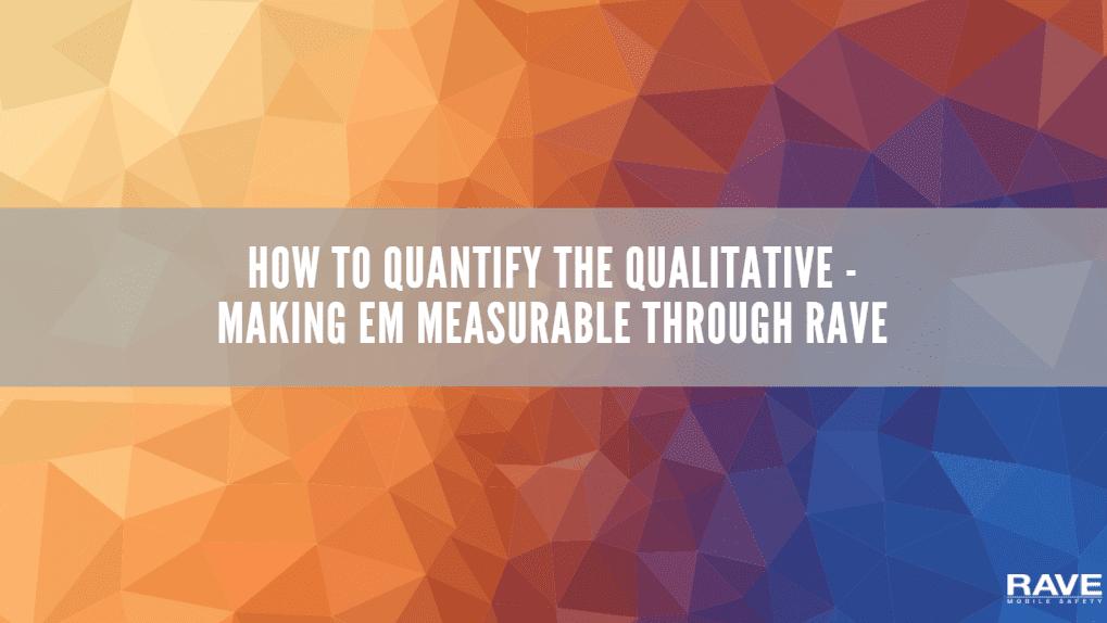 How to Quantify the Qualitative - Making EM Measurable through Rave-1