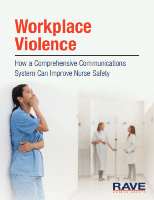 Workplace Violence: How a Comprehensive Communication System Can Improve Nurse Safety