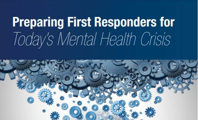 Preparing First Responders for Today's Mental Health Crisis
