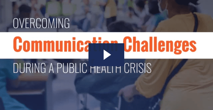 Overcoming Communications Challenges During a Public Health Crisis