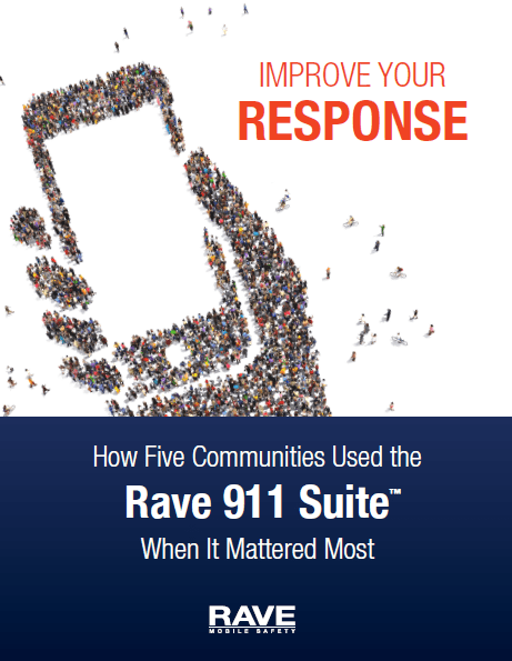 Improve Your Response: How Five Communities Used Rave 911 Suite When it Matters Most