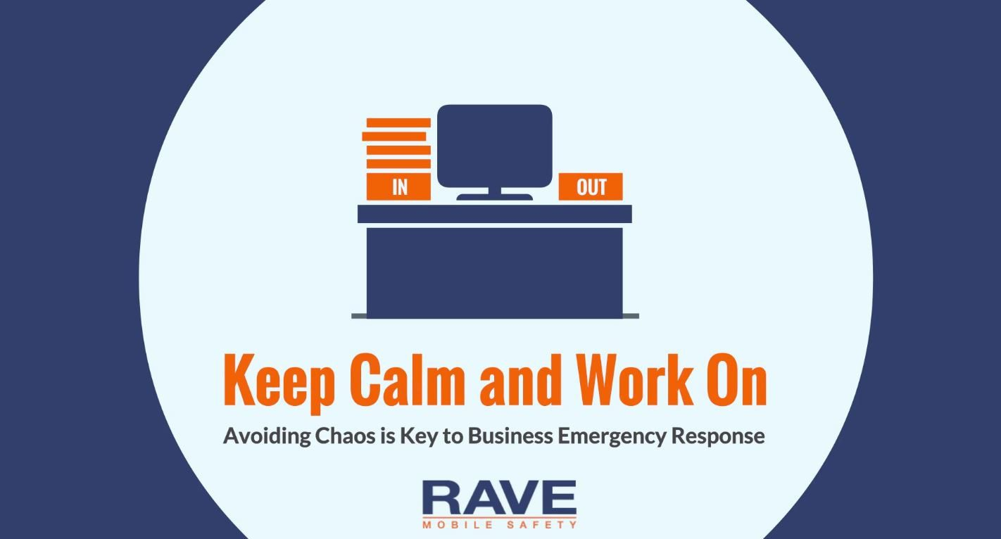 Keep Calm and Work On: Avoiding Chaos is Key to Business Emergency Response