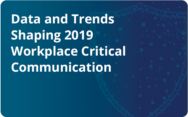 Data and Trends Shaping 2019 Workplace Critical Communication