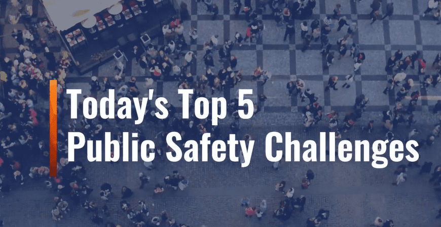 today's_top_5_public_safety_challenges